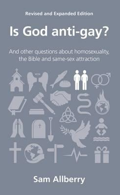 Is God Anti-gay? Revised and Expanded Edition