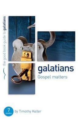 Galatians: Gospel Matters (Good Book Guide)