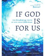 If God Is For Us: 6-Week Bible Study of Romans 8