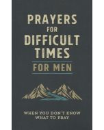 Prayers for Difficult Times for Men
