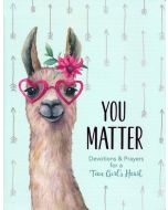You Matter: Devotions & Prayers for a Teen Girl's Heart
