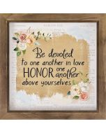 Framed Art: Be Devoted To One Another, Honor One Another Above Yourselves, VFR0285