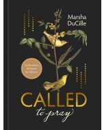 CALLED to Pray: 52 Devotions & Prayers for Women