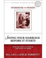 Saving Your Marriage Before It Starts-Workbook for Women