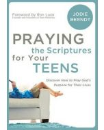 Praying The Scriptures For Your Teenagers