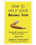 How to Help Your Anxious Teen