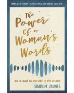Power of a Woman's Words-Bible Study & Discussion Guide