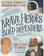 Brave Heroes and Bold Defenders (Ages 8-11)