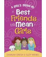 Girl's Guide to Best Friends And Mean Girls