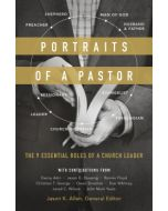 Portraits of a Pastor : The 9 Essential Roles of a Church Leader