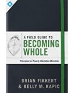Field Guide to Becoming Whole  A