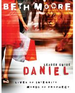 Daniel: Lives of Integrity Words of Prophecy-Leader Guide