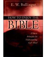 How To Enjoy The Bible (12 Basic Prinicples)