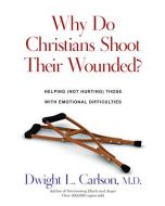 Why Do Christians Shoot Their Wounded?