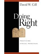 Doing Right (Practicing Ethical Principles)