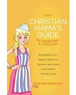 Christian Mama's Guide to Parenting a Toddler