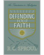 Defending Your Faith : An Introduction to Apologetics