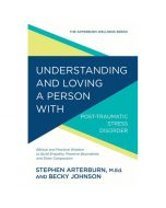 Understanding and Loving a Person w Post-traumatic Stress Disorder