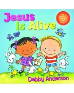 Jesus Is Alive Board Book