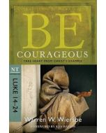 Be Courageous (Luke 14-24, NT) - Updated