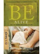 Be Alive (John 1-12) - Updated