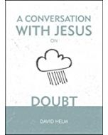Conversation With Jesus... on Doubt