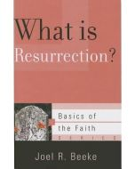 Basics of The Faith Sr-What Is Resurrection?