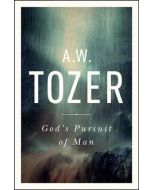 A W Tozer  God's Pursuit of Man