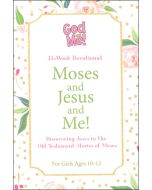 Moses And Jesus And Me! For Girls, Ages 10-12