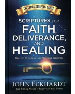 Scriptures For Faith, Deliverance And Healing