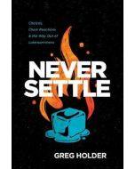 Never Settle: Choices, Way Out of Lukewarminess