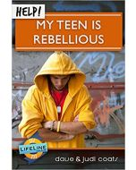 Help! My Teen is Rebellious (Booklet)
