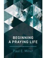 Beginning a Praying Life
