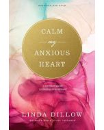 Calm My Anxious Heart-Revised