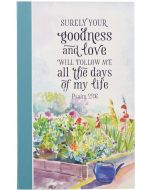 Journal: Flexcover-Goodness And Love, Psalm 23:6, JL535
