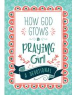 How God Grows a Praying Girl