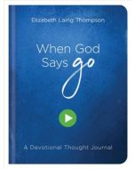 Journal with Devo-When God Says Go