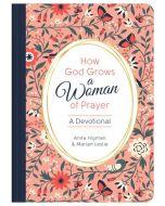 How God Grows a Woman of Prayer