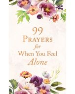 99 Prayers for When You Feel Alone