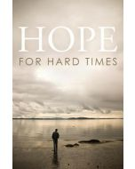 Tracts-Hope for Hard Times  25/Pack