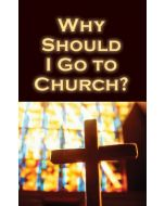 Tracts-Why Should I Go to Church? 25/Pack