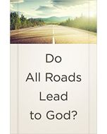 Tracts-Do All Roads Lead to God? 25/Pack