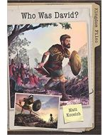Kingdom Files: Who Was David? (Ages 8-12)