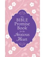 Bible Promise Book for the Anxious Heart, The