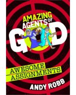 Amazing Agents of God-Awesome Assignments