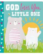 God Loves You, Little One Board Book