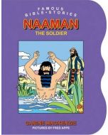 Famous Bible Stories: Naaman The Soldier