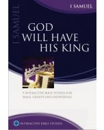 Interactive Bible Study: 1 Samuel, God Will Have His King
