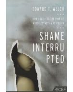 Shame Interrupted:How God Lifts the Pain of Worthless