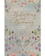 Beholding and Becoming (Ruth Chou Simmons)